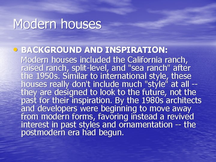 Modern houses • BACKGROUND AND INSPIRATION: Modern houses included the California ranch, raised ranch,