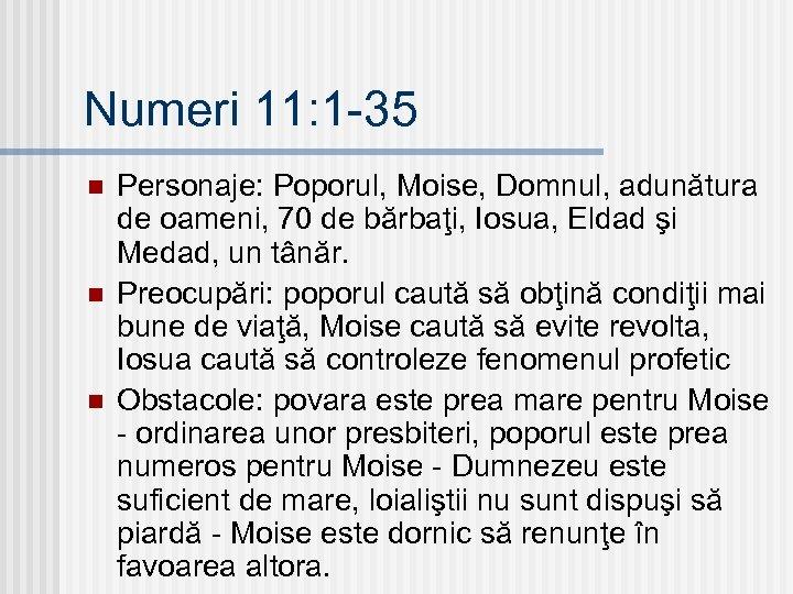 Numeri 11: 1 -35 n n n Personaje: Poporul, Moise, Domnul, adunătura de oameni,