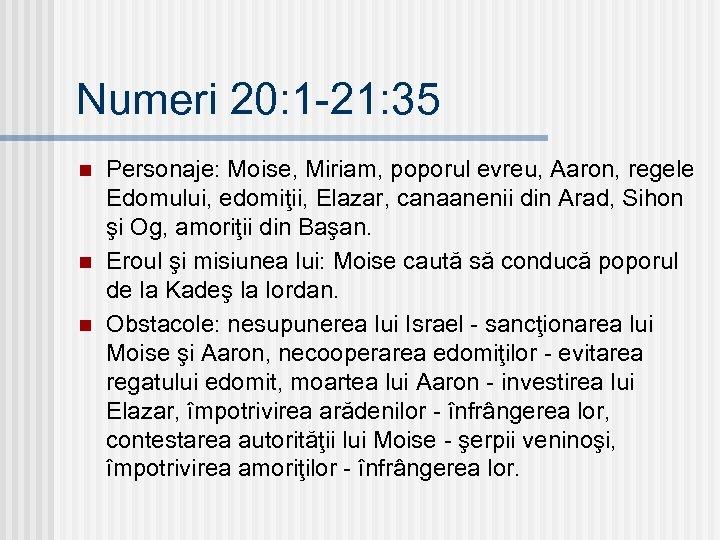 Numeri 20: 1 -21: 35 n n n Personaje: Moise, Miriam, poporul evreu, Aaron,