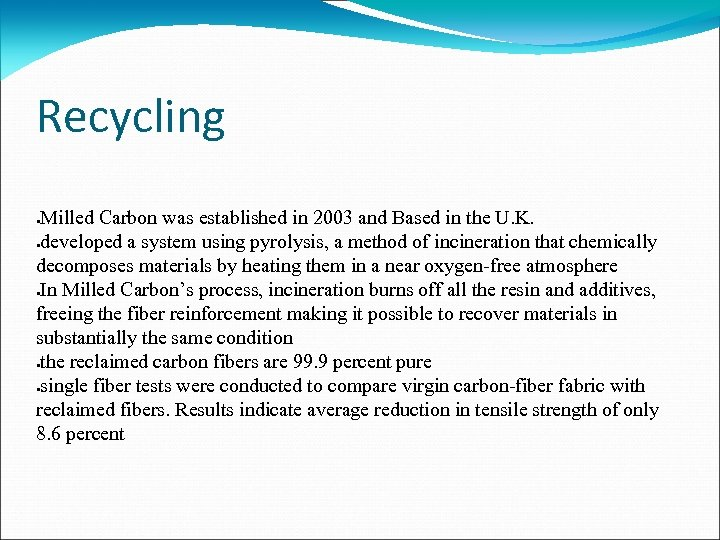 Recycling Milled Carbon was established in 2003 and Based in the U. K. developed