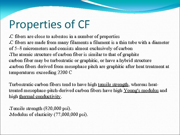 Properties of CF C fibers are close to asbestos in a number of properties