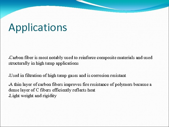 Applications Carbon fiber is most notably used to reinforce composite materials and used structurally