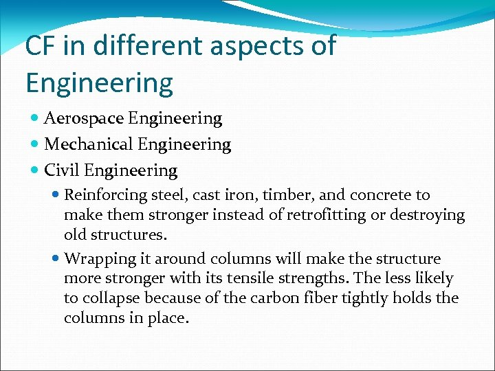 CF in different aspects of Engineering Aerospace Engineering Mechanical Engineering Civil Engineering Reinforcing steel,