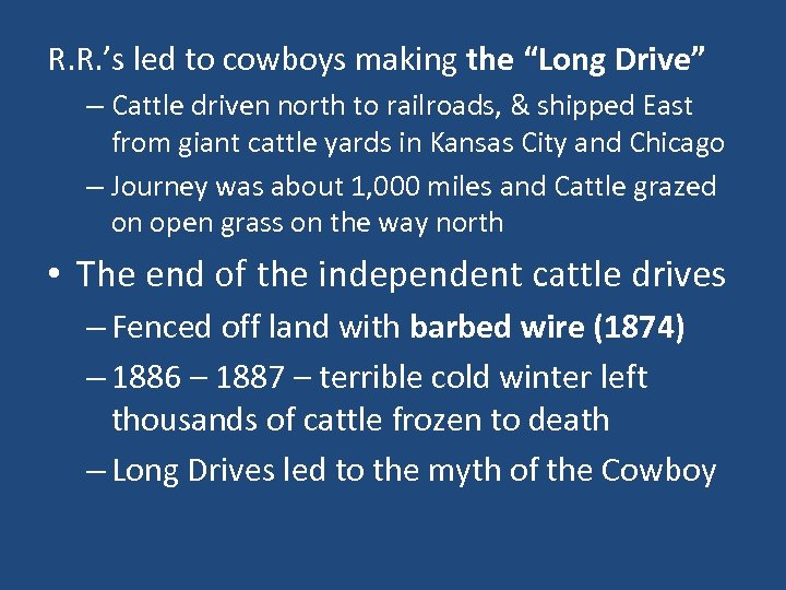 """R. R. 's led to cowboys making the """"Long Drive"""" – Cattle driven north"""