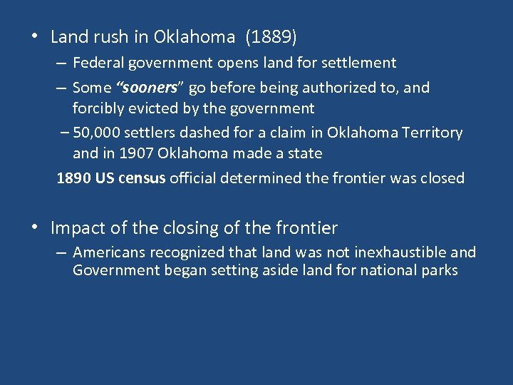 • Land rush in Oklahoma (1889) – Federal government opens land for settlement