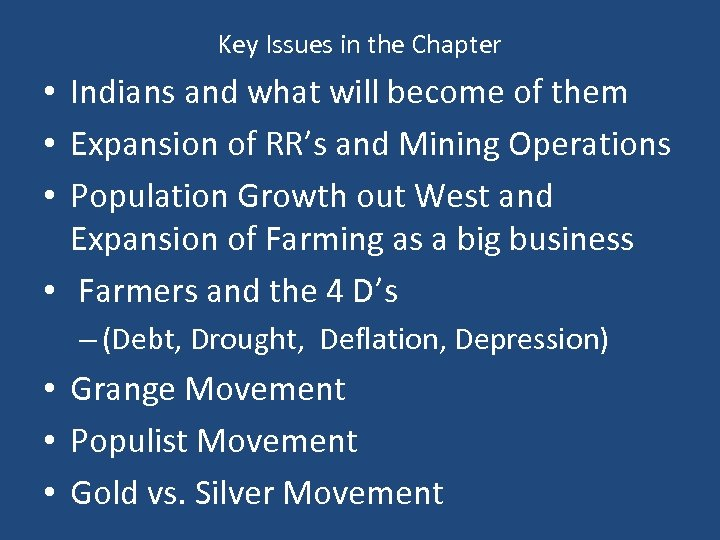 Key Issues in the Chapter • Indians and what will become of them •