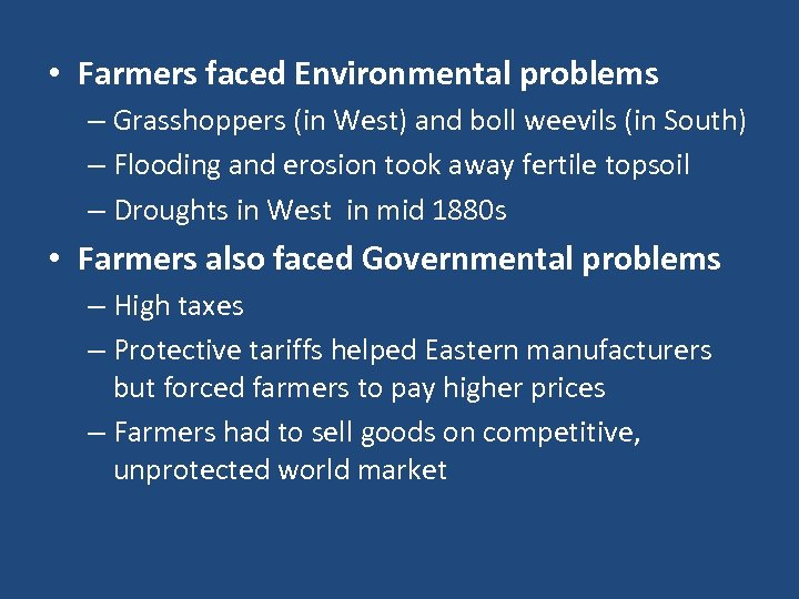 • Farmers faced Environmental problems – Grasshoppers (in West) and boll weevils (in
