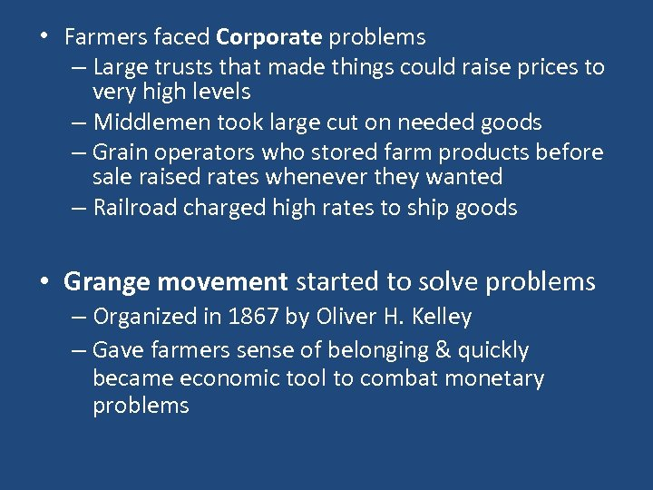 • Farmers faced Corporate problems – Large trusts that made things could raise