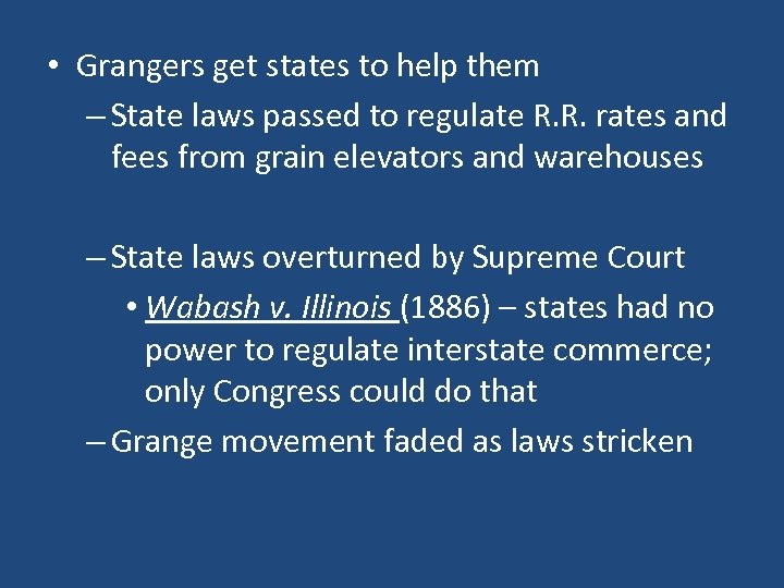 • Grangers get states to help them – State laws passed to regulate