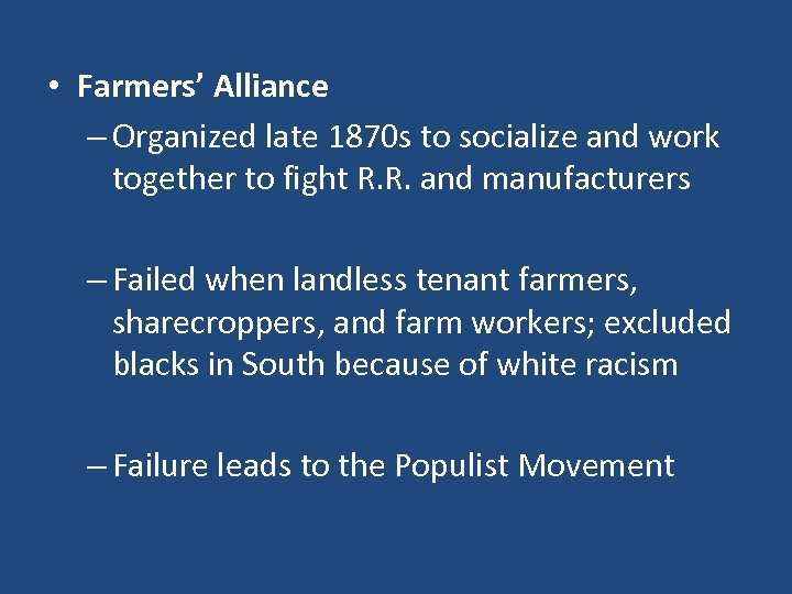• Farmers' Alliance – Organized late 1870 s to socialize and work together
