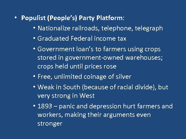 • Populist (People's) Party Platform: • Nationalize railroads, telephone, telegraph • Graduated Federal