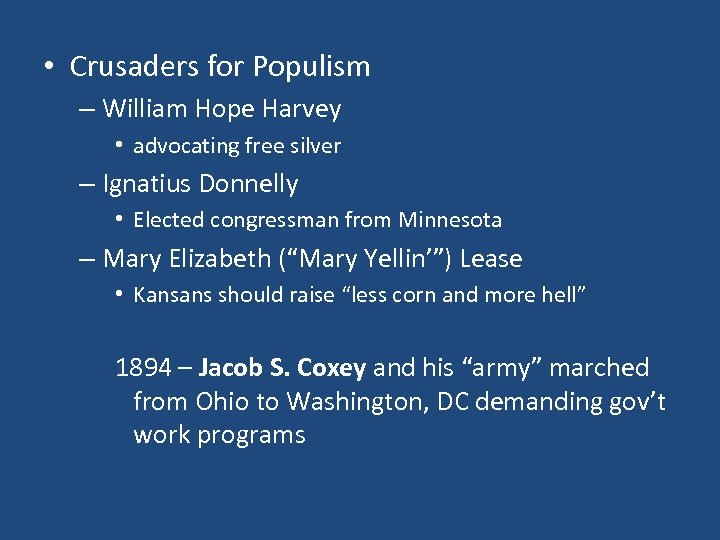 • Crusaders for Populism – William Hope Harvey • advocating free silver –