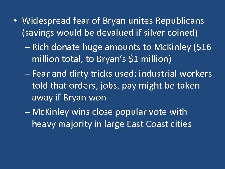 • Widespread fear of Bryan unites Republicans (savings would be devalued if silver
