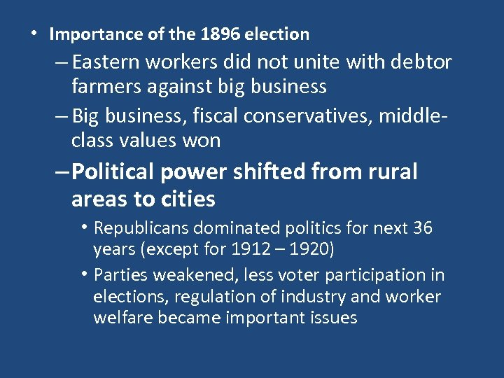 • Importance of the 1896 election – Eastern workers did not unite with