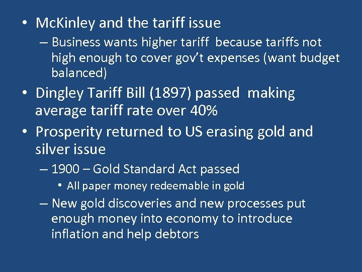 • Mc. Kinley and the tariff issue – Business wants higher tariff because