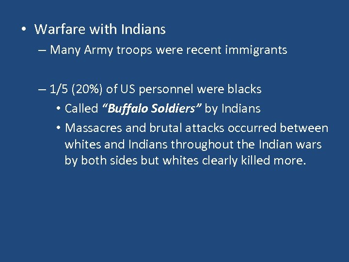 • Warfare with Indians – Many Army troops were recent immigrants – 1/5