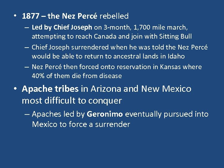 • 1877 – the Nez Percé rebelled – Led by Chief Joseph on