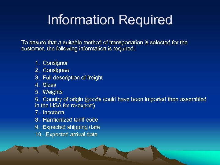 Information Required To ensure that a suitable method of transportation is selected for the
