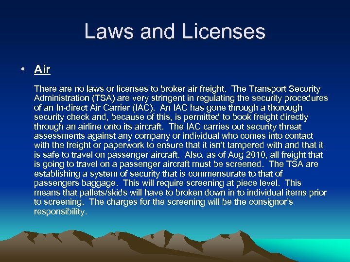 Laws and Licenses • Air There are no laws or licenses to broker air