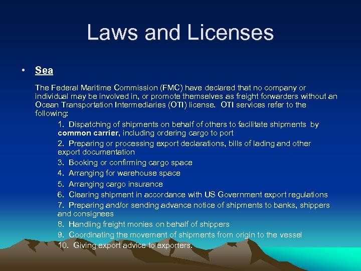 Laws and Licenses • Sea The Federal Maritime Commission (FMC) have declared that no