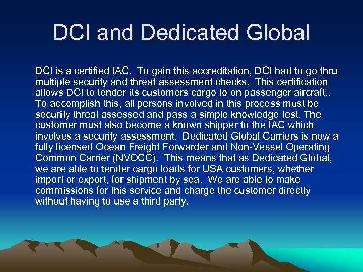 DCI and Dedicated Global DCI is a certified IAC. To gain this accreditation, DCI