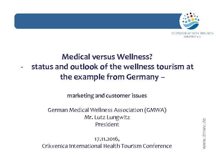 network marketing and customer issues German Medical Wellness Association (GMWA) Mr. Lutz Lungwitz President