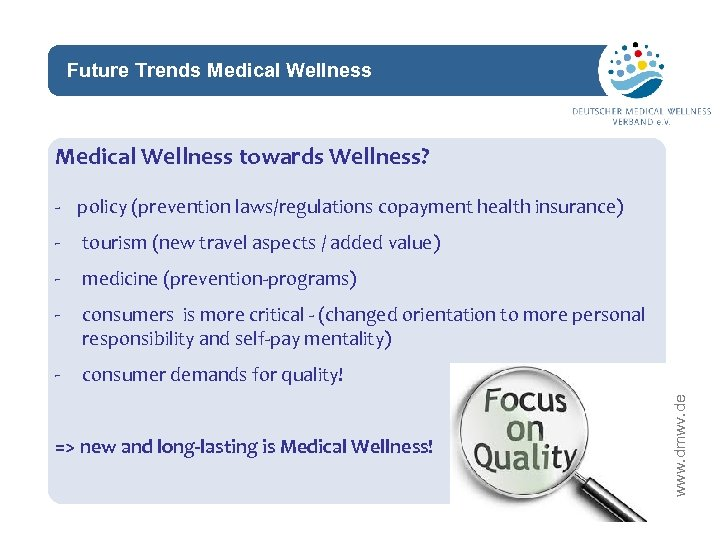 Future Trends Medical Wellness network Medical Wellness towards Wellness? - policy (prevention laws/regulations copayment