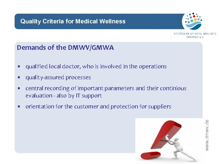 Quality Criteria for Medical Wellness network Demands of the DMWV/GMWA • qualified local doctor,