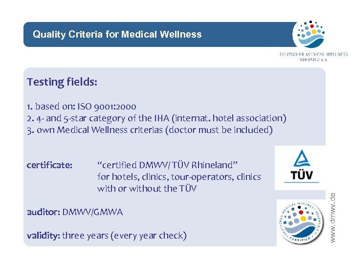 """Quality Criteria for Medical Wellness network Testing fields: certificate: """"certified DMWV/ TÜV Rhineland"""" for"""