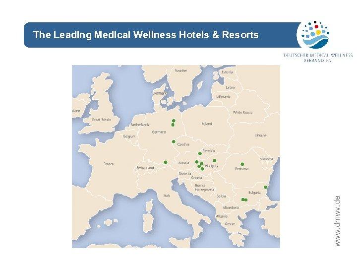The Leading Medical Wellness Hotels & Resorts www. dmwv. de network