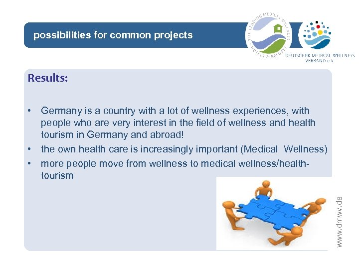 possibilities for common projects network Results: www. dmwv. de • Germany is a country