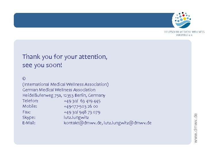 network Thank you for your attention, see you soon! (International Medical Wellness Association) German