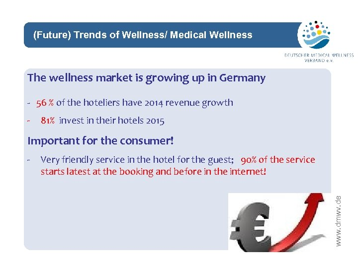 (Future) Trends of Wellness/ Medical Wellness network The wellness market is growing up in