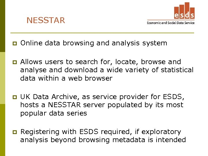 NESSTAR p Online data browsing and analysis system p Allows users to search for,