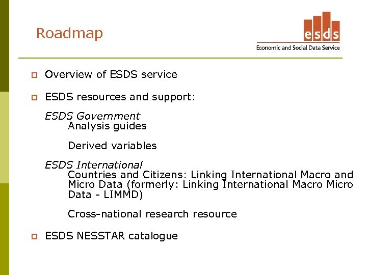 Roadmap p Overview of ESDS service p ESDS resources and support: ESDS Government Analysis