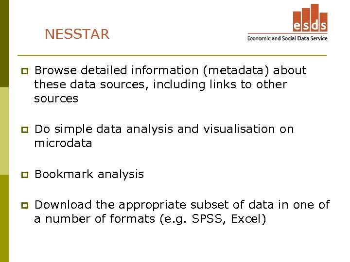 NESSTAR p Browse detailed information (metadata) about these data sources, including links to other