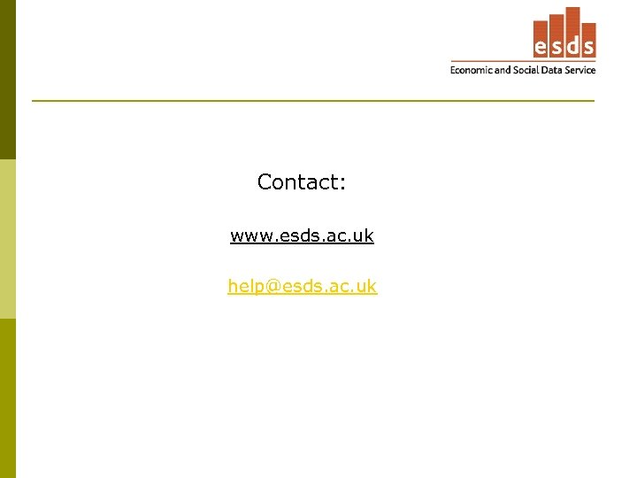 Contact: www. esds. ac. uk help@esds. ac. uk