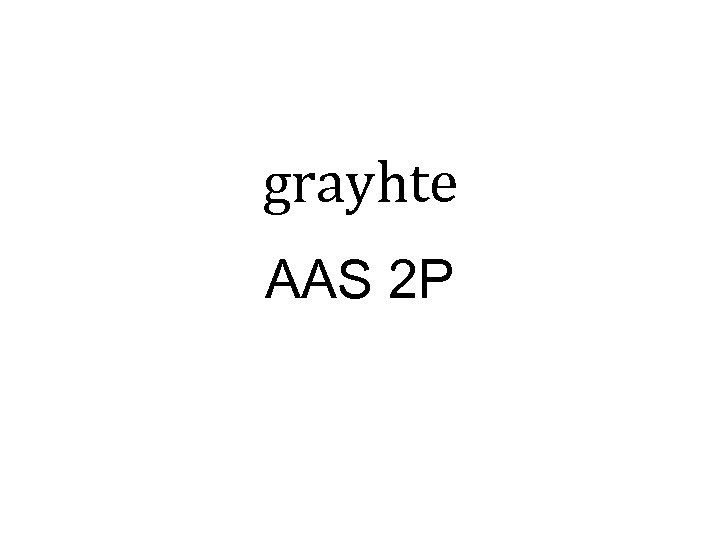 grayhte AAS 2 P