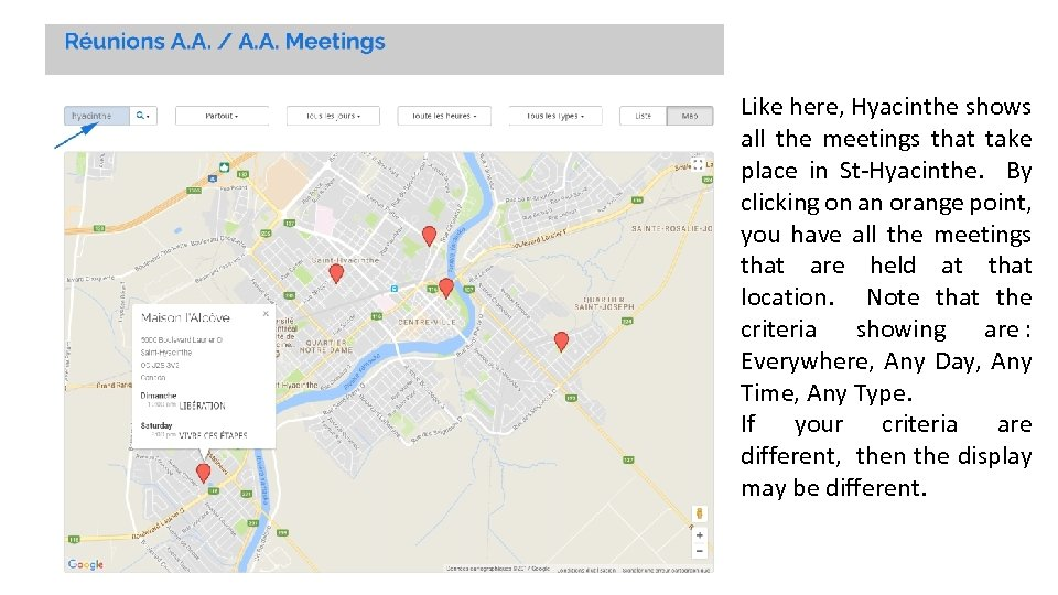 Like here, Hyacinthe shows all the meetings that take place in St-Hyacinthe. By clicking