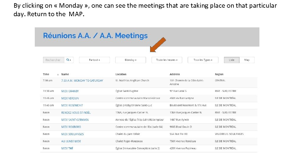 By clicking on « Monday » , one can see the meetings that are