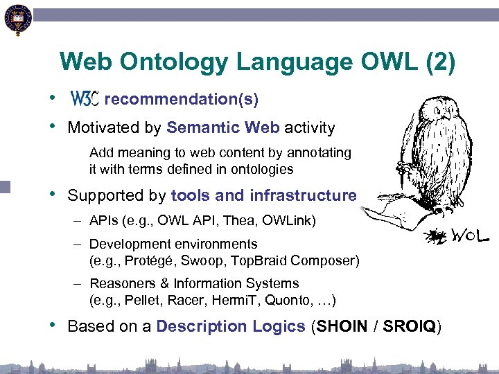 Web Ontology Language OWL (2) • recommendation(s) • Motivated by Semantic Web activity Add