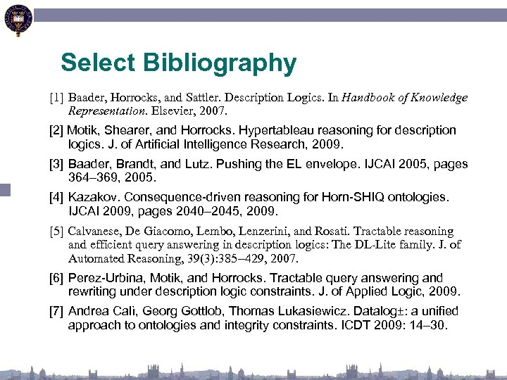 Select Bibliography [1] Baader, Horrocks, and Sattler. Description Logics. In Handbook of Knowledge Representation.
