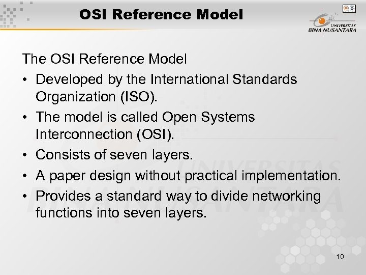 OSI Reference Model The OSI Reference Model • Developed by the International Standards Organization