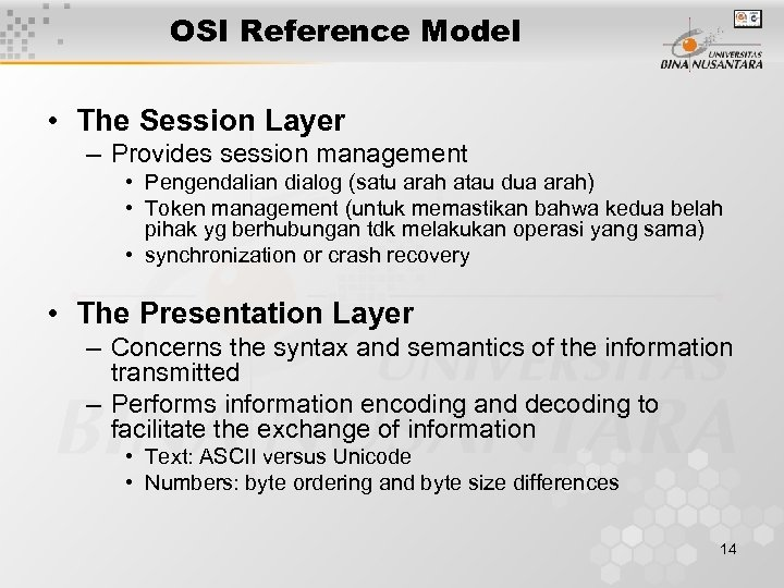 OSI Reference Model • The Session Layer – Provides session management • Pengendalian dialog