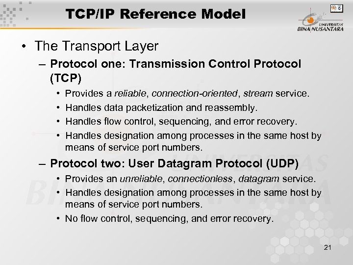 TCP/IP Reference Model • The Transport Layer – Protocol one: Transmission Control Protocol (TCP)