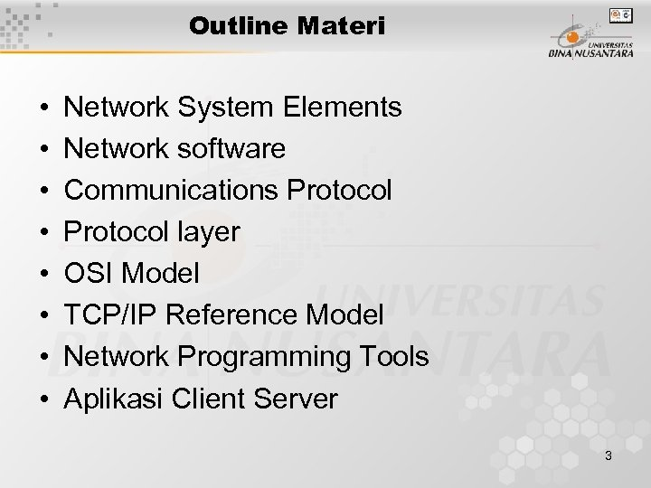 Outline Materi • • Network System Elements Network software Communications Protocol layer OSI Model