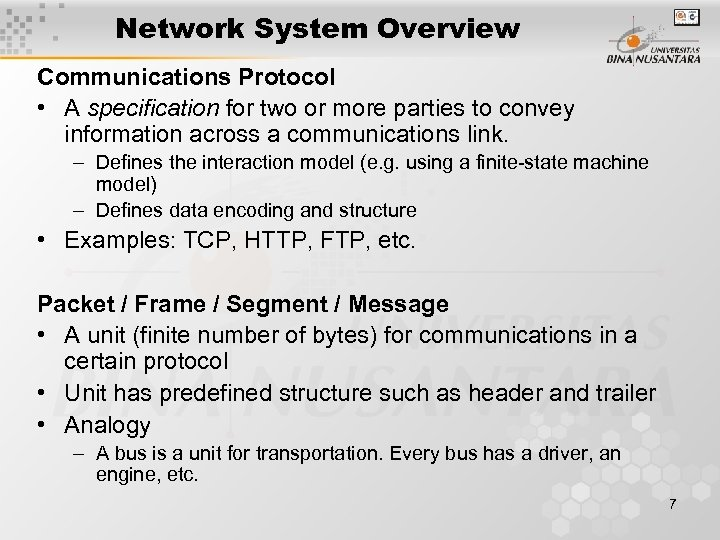 Network System Overview Communications Protocol • A specification for two or more parties to