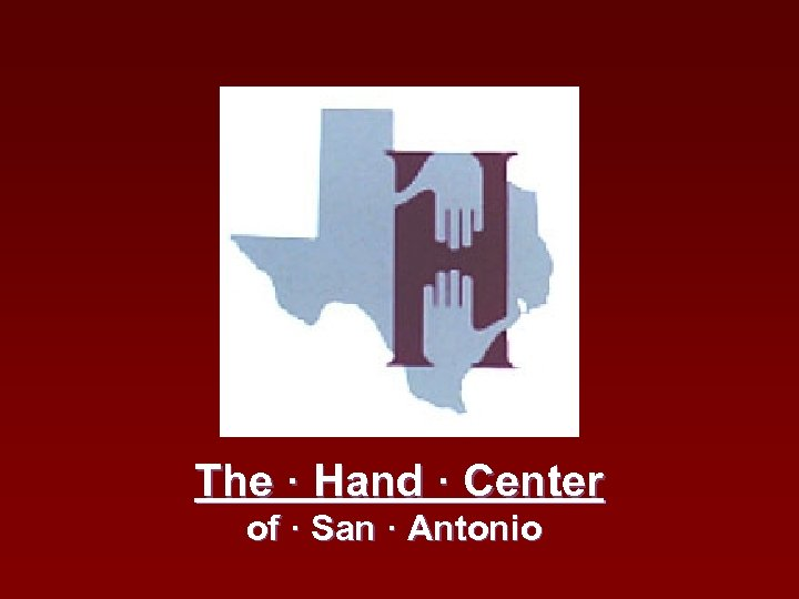 The · Hand · Center of · San · Antonio