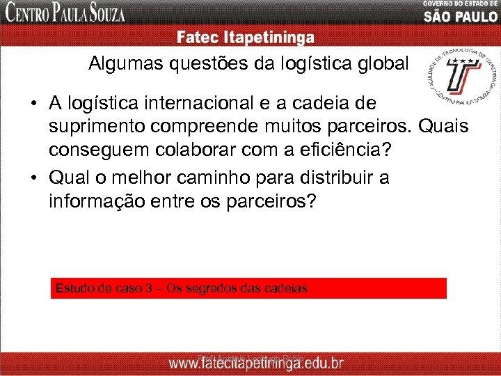 Algumas questões da logística global • A logística internacional e a cadeia de suprimento
