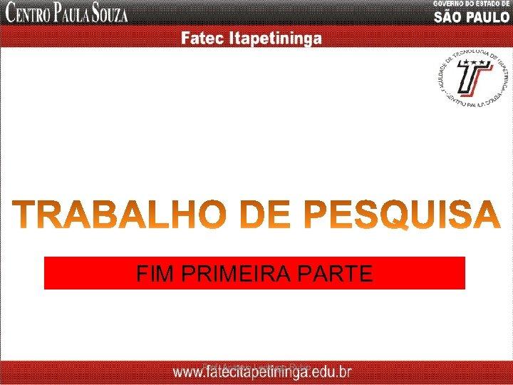 FIM PRIMEIRA PARTE Prof. Antonio Lechugo Rubio